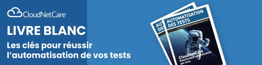 """Téléchargez notre livre blanc et basculer dans le """"monde merveilleux"""" des tests automatisés !"""